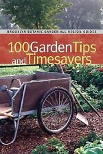 100 Garden Tips and Timesavers Brooklyn Botanic Garden All-Region Guide