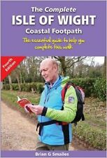 The Complete Isle of Wight Coastal Footpath: The Essential Guide to Help You Com