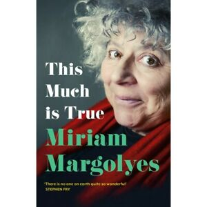 This Much Is True by Miriam Margolyes