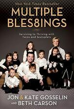 Multiple Blessings : Surviving to Thriving with Twins and Sextuplets by Jon Goss