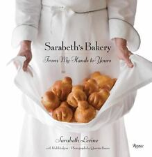 Sarabeth's Bakery: From My Hands to Yours by Levine, Sarabeth, Rodgers, Rick