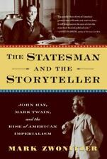 The Statesman and the Storyteller: John Hay, Mark Twain, and the Rise of America