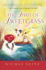 The Spirit of Sweetgrass by Nicole Seitz (2007, Paperback)