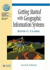 Getting Started with GIS (4th Edition) by Keith C. Clarke