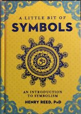 A LITTLE BIT OF SYMBOLS: An Introduction to Symbolism by Henry Reed, PhD (2016)