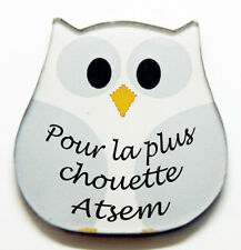 """Magnet chouette blanche message """"Pour la plus chouette ATSEM"""""""