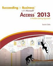 Succeeding In Business With Microsoft Access 2013 - Cable Sandra