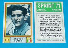 N°242 GASTONE NENCINI ITALIA PANINI SPRINT 71 CYCLISME 1971 WIELRIJDER CICLISMO