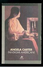 CARTER ANGELA FANTASMI AMERICANI ANABASI 1994 I° EDIZ. ARACNE 23