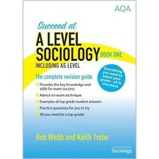 Succeed at A Level Sociology Book One Including AS Level The Co... 9780954007997