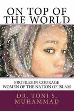 On Top of the World: Profiles in Courage - Women of the Nation of Islam (Paperba