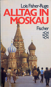 Lois Fisher-Ruge - Alltag in Moskau