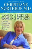 Women's Bodies, Women's Wisdom : Creating Physical and Emotional Health and H...