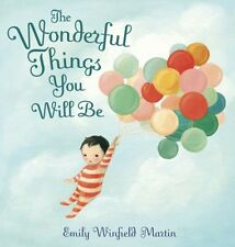 The Wonderful Things You Will be: A Growing-Up Poem (Hardcover), ...