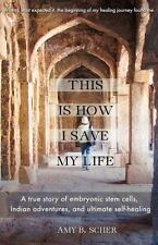 This Is How I Save My Life: A True Story of Embryonic Stem Cells, Indian
