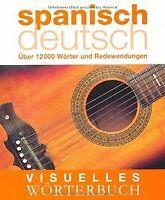 Visuelles Wörterbuch Spanisch-Deutsch: Über 12.000 Wörte... | Buch | Zustand gut