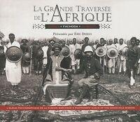 La grande traversée de l'Afrique 1896 - 1899 - Congo Fachoda Djibouti - Marchand