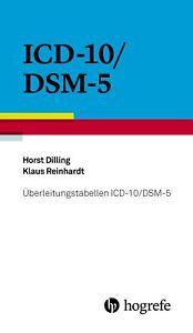 Überleitungstabellen ICD-10/DSM-5 Horst Dilling