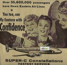 EASTERN AIR LINES 1955 SUPER C CONSTELLATIONS FLY WITH CONFIDENCE FOR FAMILY AD
