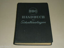 BBC Tabellenbuch: Handbuch f. Planung Konstruktion Montage v. Schaltanlagen 1956