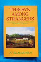 Thrown Among Strangers - Mexican Culture in Frontier California - Monroy