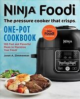 Ninja Foodi - the Pressure Cooker That Crisps - One-Pot Cookbook : 100 Fast a...