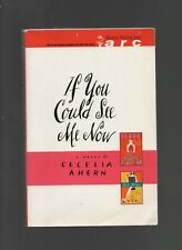 If You Could See Me Now - Cecelia Ahern - SC 2006 - Hyperion Press - 1401301878