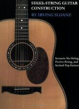 Steel-String Guitar Construction: Acoustic Six-String, Twelve-String, and Arche