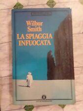 LA SPIAGGIA INFUOCATA - WILBUR SMITH - 1988 - BESTSELLERS OSCAR MONDADORI -
