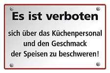 Blechschild - ES IST VERBOTEN SICH ÜBER DAS KÜCHENPERSONAL -  20x30 cm 23044