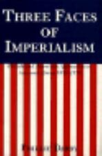 Three Faces of Imperialism: British and American Approaches to Asia and Africa,