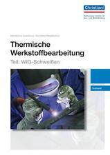 Thermische Werkstoffbearbeitung - Teil: WIG-Schweißen von Gerhard Lutz (2013, Blätter)