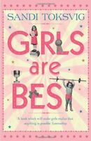 Girls are Best By Sandi Toksvig. 9781862304291