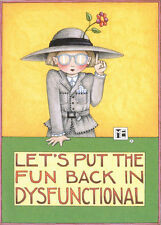 Mary Engelbreit-Put Fun In Dysfunctional-Blank Greeting Card w/Envelope-New!