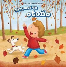Estamos en otoo/ It's Fall Las Cuatro Estaciones/ the Four Seasons Spanish Ed