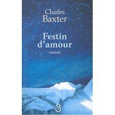Festin d' amour.Charles BAXTER.Belfond B011