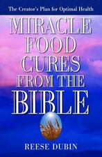 Miracle Food Cures from the Bible : The Creator's Plan for Optimal Health