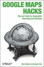 Google Maps Hacks by Schuyler Erle, Rich Gibson (Paperback, 2006)