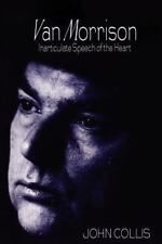 Van Morrison : Inarticulate Speech of the Heart