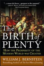 The Birth of Plenty: How the Prosperity of the Modern World was Created, Economi
