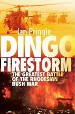 Dingo Firestorm: The Greatest Battle of the Rhodesian Bush War (Hard Cover w DJ)