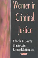 Women in Criminal Justice by Voncile B. Gowdy, Richard C. Sutton, Travis Cain...