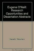Eugene o'Neill : Research Opportunities y Dissertation Abstracto
