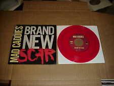 """7"""":   MAD CADDIES - Brand New Scar  RED VINYL LTD NEW/ UNPLAYED"""