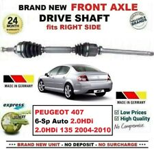 FOR PEUGEOT 407 6-Sp Auto 2.0 HDi 135 2004-2010 NEW FRONT AXLE RIGHT DRIVESHAFT