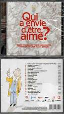 QUI A ENVIE D'ETRE AIME ? Caravaca,Bonneton (CD BOF/OST) Bernard 2011 NEUF