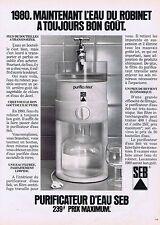 PUBLICITE ADVERTISING 035 1980 SEB le purificateur d'eau