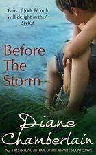 DIANE CHAMBERLAIN ___ Before the Storm __ con difetto da esposizione