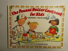 The Peanut Butter Cookbook for Kids by Judy Ralph & Ray Gompf Paperback Like New