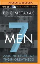 Seven Men : And the Secret of Their Greatness by Eric Metaxas (2014, MP3 CD,...